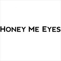 HONEY ME EYES